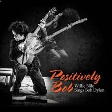 NILE, WILLIE-POSITIVELY BOB: WILLIE NILE SING...