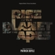 O.S.T.-RISE OF THE PLANET OF THE APES / BY PATRICK DOYLE