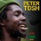 TOSH, PETER-LIVE AT MY FATHER'S PLACE