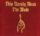 MACKLEMORE & RYAN LEWIS-THIS UNRULY MESS I'VE...