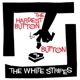 WHITE STRIPES-HARDEST BUTTON TO BUTTON/ST. IDES OF MARCH
