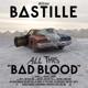 BASTILLE-ALL THIS BAD BLOOD -DUTCH