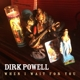 POWELL, DIRK-WHEN I WAIT FOR YOU