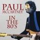 MCCARTNEY, PAUL-IN THE 80'S