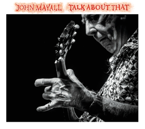 MAYALL, JOHN-TALK ABOUT THAT
