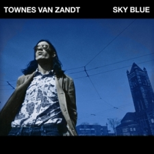 VAN ZANDT, TOWNES-SKY BLUE -COLOURED-