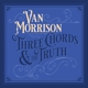 MORRISON, VAN-THREE CHORDS AND THE TRUTH
