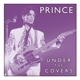 PRINCE-UNDER THE COVERS