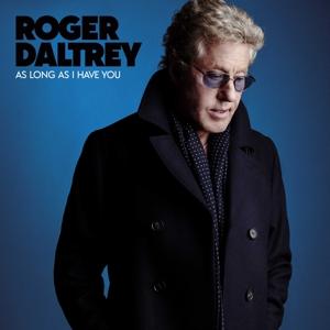 DALTREY, ROGER-AS LONG AS I HAVE YOU