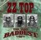 ZZ TOP-VERY BADDEST OF ZZ TOP