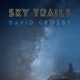 CROSBY, DAVID-SKY TRAILS