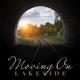 LAKESIDE-MOVING ON
