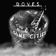 DOVES-SOME CITIES-LTD/COLOURED-