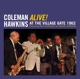HAWKINS, COLEMAN-ALIVE! AT THE VILLAGE GATE 1962 - PLUS 5 BONUS