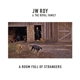 ROY, J.W. & THE ROYAL FAMILY-ROOM FULL OF STRANGERS