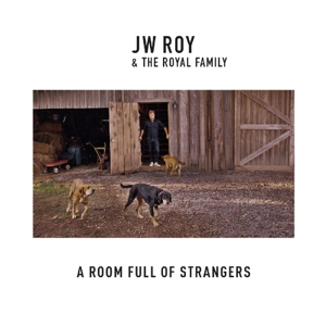 ROY, J.W. & THE ROYAL FAMILY-ROOM FULL OF STRANGERS