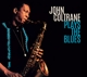 COLTRANE, JOHN-PLAYS THE BLUES