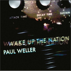 WELLER, PAUL-WAKE UP THE NATION - 10TH ANNIVERSARY -ANNIVERS-