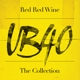 UB 40-RED, RED WINE: THE..