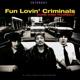 FUN LOVIN' CRIMINALS-COME FIND YOURSELF -HQ-