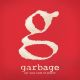 GARBAGE-NOT YOUR KIND OF PEOPLE