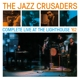 JAZZ CRUSADERS-COMPLETE LIVE AT THE LIGHTHOUS...