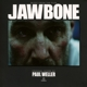 WELLER, PAUL-JAWBONE -DIGI-