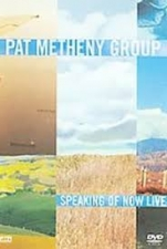 METHENY, PAT -GROUP--SPEAKING OF NOW LIVE