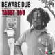 YABBY YOU-BEWARE DUB
