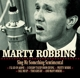 ROBBINS, MARTY-SING ME SOMETHING SENTIME