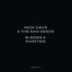 CAVE, NICK & THE BAD SEEDS-B-SIDES & RARITIES: PART I & II (198