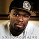 FIFTY CENT-GOING NO WHERE