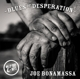 BONAMASSA, JOE-BLUES OF DESPERATION -HQ-