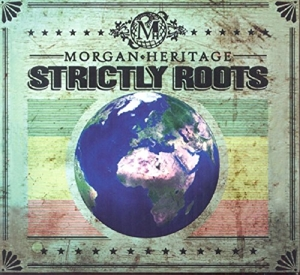 MORGAN HERITAGE-STRICTLY ROOTS -DIGI-