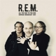 R.E.M.-ALL THE WAY TO THE END