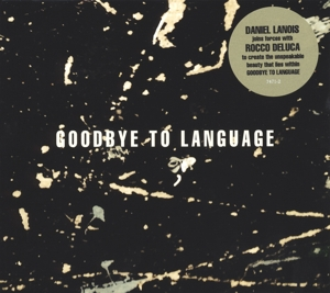 LANOIS, DANIEL-GOODBYE TO LANGUAGE