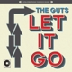 GUTS-LET IT GO