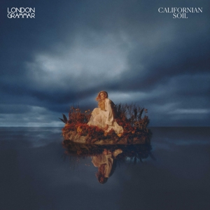 LONDON GRAMMAR-CALIFORNIAN SOIL