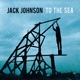 JOHNSON, JACK-TO THE SEA