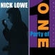 LOWE, NICK-PARTY OF ONE