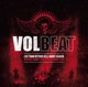 VOLBEAT-LIVE FROM BEYOND HELL/ABOHELL/ABOVE HEAVEN