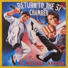 EL MICHELS AFFAIR-RETURN TO THE 37TH CHAMBER