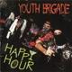 YOUTH BRIGADE-HAPPY HOUR