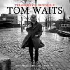 WAITS, TOM-TRANSMISSION IMPOSSIBLE