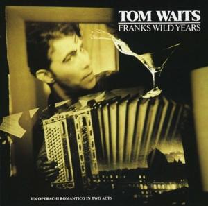 WAITS, TOM-FRANKS WILD YEARS