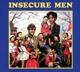 INSECURE MEN-INSECURE MEN