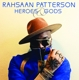 PATTERSON, RAHSAAN-HEROES & GODS