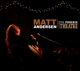 ANDERSEN, MATT-LIVE FROM THE PHOENIX THEATRE/RECORDED FALL 2009