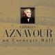 AZNAVOUR, CHARLES-AU CARNEGIE HALL