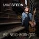 STERN, MIKE-BIG NEIGHBORHOOD